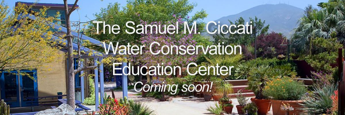 Samuel M Ciccati Water Conservation Education Center Coming Soon